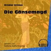 Die Gänsemagd (Ungekürzt) by Brüder Grimm