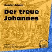 Der treue Johannes (Ungekürzt) by Brüder Grimm