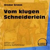 Vom klugen Schneiderlein (Ungekürzt) by Brüder Grimm