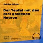 Der Teufel mit den drei goldenen Haaren (Ungekürzt) by Brüder Grimm