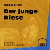 Der junge Riese (Ungekürzt) by Brüder Grimm