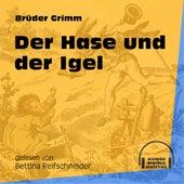 Der Hase und der Igel (Ungekürzt) by Brüder Grimm