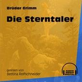 Die Sterntaler (Ungekürzt) by Brüder Grimm