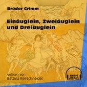 Einäuglein, Zweiäuglein und Dreiäuglein (Ungekürzt) by Brüder Grimm
