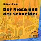 Der Riese und der Schneider (Ungekürzt) by Brüder Grimm