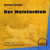 Der Meisterdieb (Ungekürzt) by Brüder Grimm