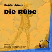 Die Rübe (Ungekürzt) by Brüder Grimm