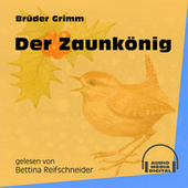 Der Zaunkönig (Ungekürzt) by Brüder Grimm