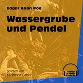 Wassergrube und Pendel (Ungekürzt) von Edgar Allan Poe