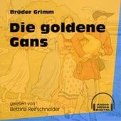 Die goldene Gans (Ungekürzt) by Brüder Grimm