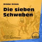 Die sieben Schwaben (Ungekürzt) by Brüder Grimm