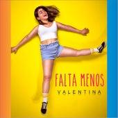 Falta Menos by Valentina