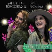 Hablando en Serio (feat. Maria McCausland) von Maria Escobar