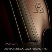 Jazz Vocal Trio by Alpha & Omega