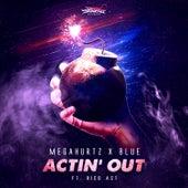 Acting Out (feat. Rico Act) von Megahurtz