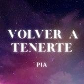 Volver a Tenerte von Pia