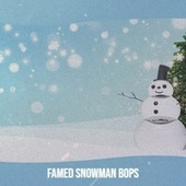 Famed Snowman Bops by Percy Sledge, Traditional, Ray Conniff Singers, The Beach Boys, Robert Goulet, Looney Tunes, The Ames Brothers, Brook Benton, Trini Lopez