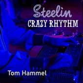 Steelin' Crazy Rhythm de Tom Hammel