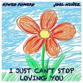 I Just Can't Stop Loving You by Kiwzo Fumero