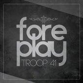 Foreplay - Single von Troop 41