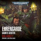 Warhammer 40,000 - Gaunts Geister 4: Ehrengarde von Dan Abnett