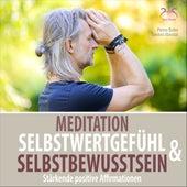 Meditation Selbstwertgefühl und Selbstbewusstsein - Stärkenden Positive Affirmationen von Pierre Bohn