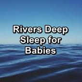 Rivers Deep Sleep for Babies von Sea Waves Sounds