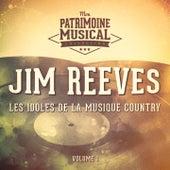 Les Idoles De La Musique Country: Jim Reeves, Vol. 1 von Jim Reeves