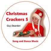 Christmas Crackers 5 - Song and Dance Music de Guy Dearden