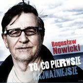 To, co pierwsze Najważniejsze von Bogusław Nowicki