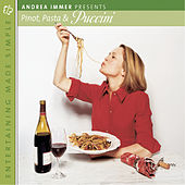 Entertaining Made Simple: Pinot, Pasta and Puccini by Various Artists