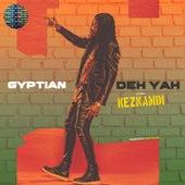 Deh Yah (feat. Ricky Blaze) von Gyptian