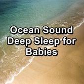 Ocean Sound Deep Sleep for Babies by Meditation Spa