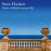 Under A Mediterranean Sky von Steve Hackett
