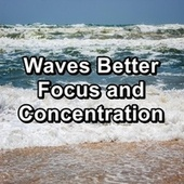 Waves Better Focus and Concentration by S.P.A