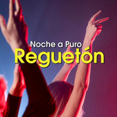 Noche A Puro Reguetón by Various Artists