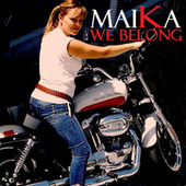 We Belong de Maika