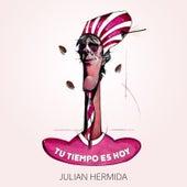 Tu Tiempo Es Hoy de Julián Hermida
