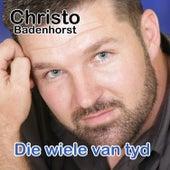Die Wiele Van Tyd de Christo Badenhorst
