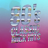 80's Classic Rock Hits de Various Artists