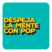 Despeja La Mente Con Pop von Various Artists