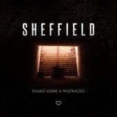 Ensaio Sobre a Frustração by SHEFFIELD