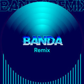 Banda Remix by Various Artists