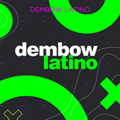 Dembow Latino by Various Artists