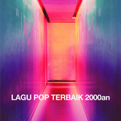 Lagu Pop Terbaik 2000an by Various Artists
