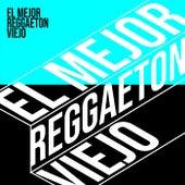 El Mejor Reggaeton Viejo de Various Artists