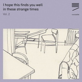 I Hope This Finds You Well in These Strange Times, Vol. 2 by Various Artists