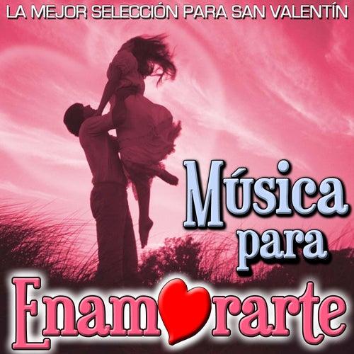 Música para Enamorarte. La Mejor Selección para San Valentín by Various Artists