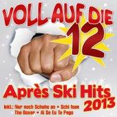 Voll auf die 12 Apres Ski Hits 2013 de Various Artists