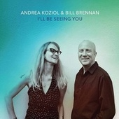I'll Be Seeing You de Andrea Koziol